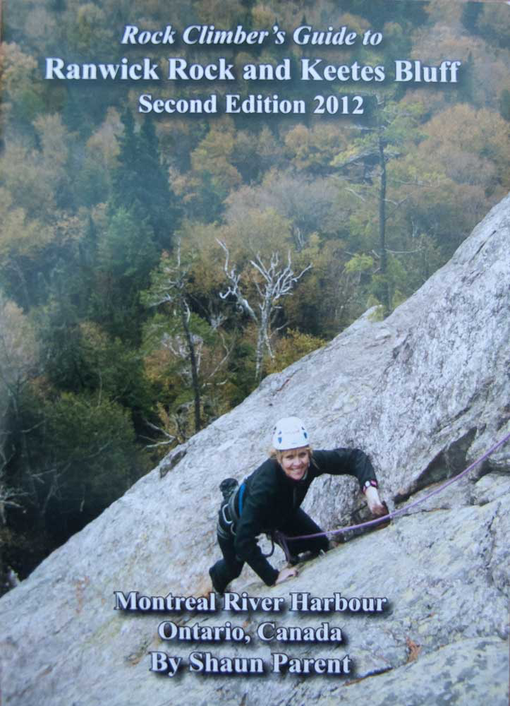 Rock Climber\'s Guide to Ranwick Rock and Keetes Bluff Second Edition 2012
